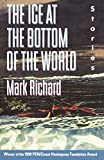 Book Cover: The Ice At The Bottom Of The World By Mark Richard