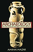 Archaeology of the Land of the Bible (Anchor Bible Reference) by Amihai Mazar
