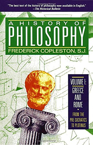 History of Philosophy, Volume 1 (History of Philosophy) by FREDERICK COPLESTON