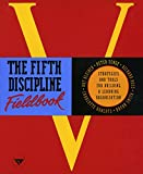 Buy The Fifth Discipline Fieldbook: Strategies and Tools for Building a Learning Organization from Amazon