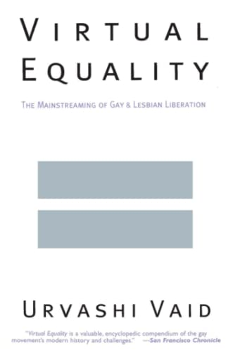 Virtual Equality: The Mainstreaming of Gay and Lesbian Liberation