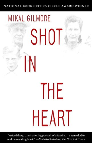 Shot in the Heart, by Gilmore, M.
