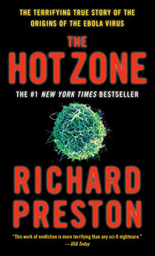 The Hot Zone: A Terrifying True Story - Richard Preston
