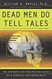 Dead Men Do Tell Tales : The Strange and Fascinating Cases of a Forensic Anthropologist - book cover picture