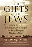 The Gifts of the Jews: How a Tribe of Desert Nomads Changed the Way Everyone Thinks and Feels (Hinges of History, Vol. 2) - book cover picture