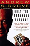 Only the Paranoid Survive, by Andrew S. Grove