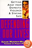 Defending Our Lives: Getting Away From Domestic Violence &amp; Staying Safe