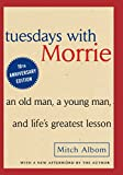 Tuesdays with Morrie: An Old Man, a Young Man, and Life's Greatest Lesson - book cover picture