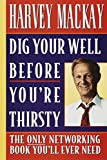 Buy Dig Your Well Before You're Thirsty: The Only Networking Book You'll Ever Need from Amazon