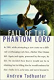 Fall Of the Phantom Lord: Climbing and the Face of Fear - book cover picture