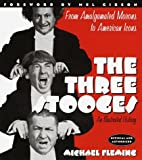 The Three Stooges : An Illustrated History, from Amalgamated Morons to American Icons - book cover picture