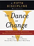 Buy The Dance of Change: The Challenges to Sustaining Momentum in Learning Organizations from Amazon