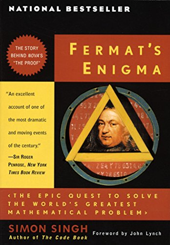Fermat&#8217;s Enigma: The Epic Quest to Solve the World&#8217;s Greatest Mathematical Problem, by Singh, S. & J. Lynch