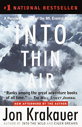 Into Thin Air: A Personal Account of the Mt. Everest Disaster, by Krakauer, Jon