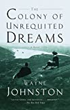 Cover Image of The Colony of Unrequited Dreams by Wayne Johnston published by Anchor Books
