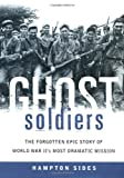 Ghost Soldiers: The Forgotten Epic Story of World War II's Most Dramatic Mission - book cover picture