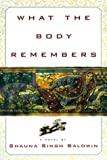 What the Body Remembers : A Novel - book cover picture