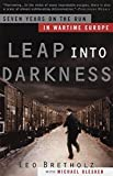 Leap into Darkness : Seven Years on the Run in Wartime Europe - book cover picture