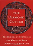 The Diamond Cutter : The Buddha on Strategies for Managing Your Business and Your Life - book cover picture