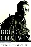 Bruce Chatwin : A Biography - book cover picture