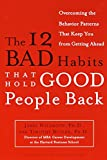 Book Cover: The 12 Bad Habits That Hold Good People Back by Timothy Butler Ph.D.
