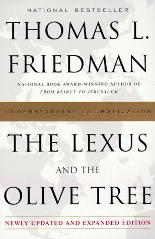 The Lexus and the Olive Tree: Understanding Globalization, Friedman, Thomas L.