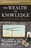 Buy The Wealth of Knowledge : Intellectual Capital and the Twenty-first Century Organization from Amazon