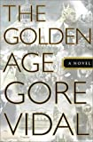 Amazon.com: The Golden Age: A Novel (9780385500753): Gore Vidal: Books cover