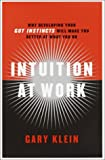 Buy Intuition at Work: Why Developing Your Gut Instincts Will Make You Better at What You Do from Amazon