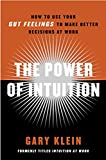 Buy The Power of Intuition : How to Use Your Gut Feelings to Make Better Decisions at Work from Amazon