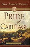 Pride of Carthage : A Novel of Hannibal/David Anthony Durham