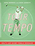 Tour Tempo: Golf's Last Secret Finally Revealed - book cover picture