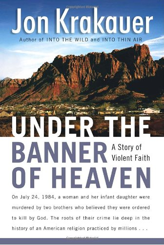 Under the Banner of Heaven: A Story of Violent Faith, Krakauer, Jon