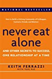 Book Cover: Never Eat Alone : And Other Secrets To Success, One Relationship At A Time by Tahl Raz