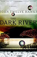 REVIEW: The Dark River by John Twelve Hawks