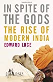Buy In Spite of the Gods: The Strange Rise of Modern India from Amazon
