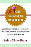 Buy The Ice Cream Maker : An Inspiring Tale About Making Quality The Key Ingredient in Everything You Do from Amazon