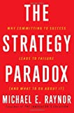 Buy The Strategy Paradox: Why committing to success leads to failure from Amazon
