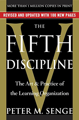 The Fifth Discipline, by Senge, P.M.