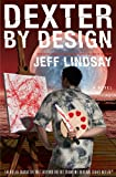 Dexter by Design (2009) (Book) written by Jeff Lindsay
