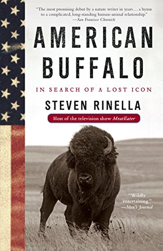 American Buffalo: In Search of a Lost Icon - Steven Rinella