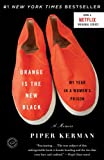 Cover Image of Orange Is the New Black: My Year in a Women's Prison by Piper Kerman published by Spiegel & Grau