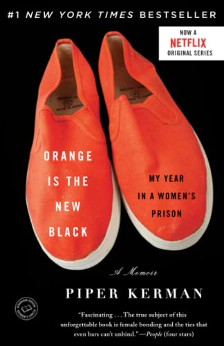 Orange Is the New Black: My Year in a Women's Prison - Piper Kerman