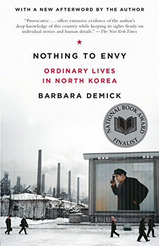 Nothing to Envy: Ordinary Lives in North Korea, by Demick, B.