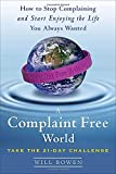 Book Cover: A Complaint Free World by Will Bowen