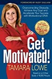 Buy Get Motivated!: Overcome Any Obstacle, Achieve Any Goal, and Accelerate Your Success with Motivational DNA from Amazon