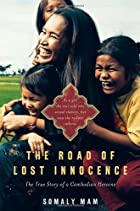 The Road of Lost Innocence: As a girl she was sold into sexual slavery, but now she rescues others. The true story of a Cambodian heroine. by Somaly Mam