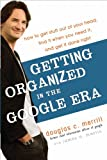 Buy Getting Organized in the Google Era: How to Get Stuff out of Your Head, Find It When You Need It, and Get It Done Right from Amazon