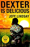 Dexter is Delicious (2010) (Book) written by Jeff Lindsay