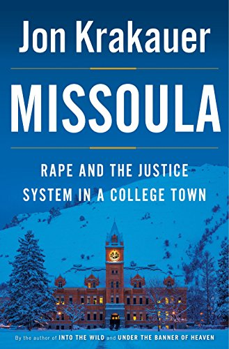 Missoula: Rape and the Justice System in a College Town, Krakauer, Jon